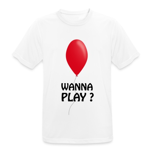 Wanna Play ? - Männer T-Shirt atmungsaktiv