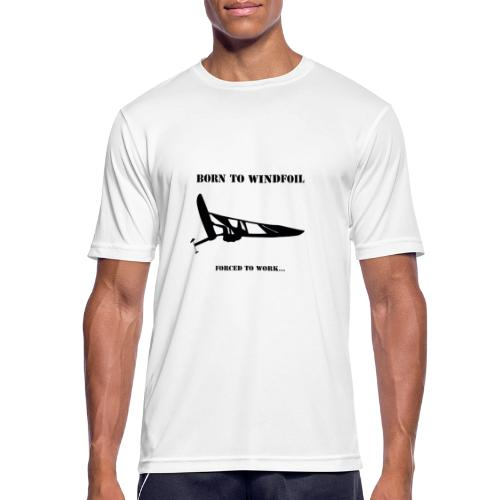 BORN TO WINDFOIL - Men's Breathable T-Shirt