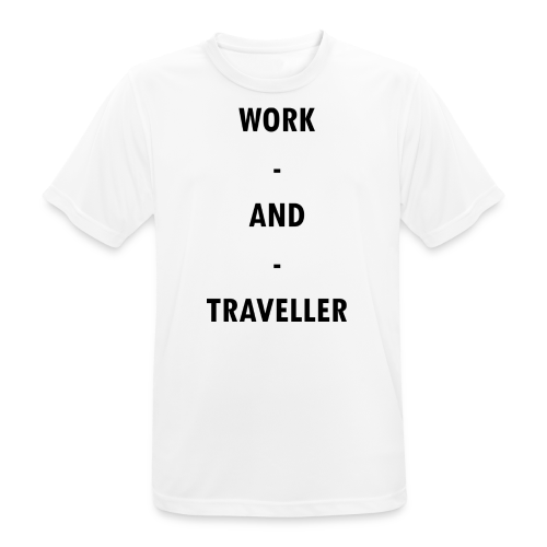 WORK AND TRAVELLER - Männer T-Shirt atmungsaktiv