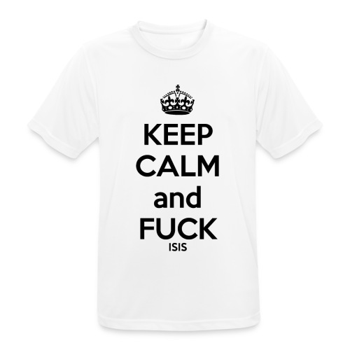 Keep calm and F*ck ISIS - T-shirt respirant Homme