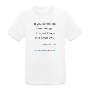 Napoleon Hill Do small things in a great way Philo - mannen T-shirt ademend