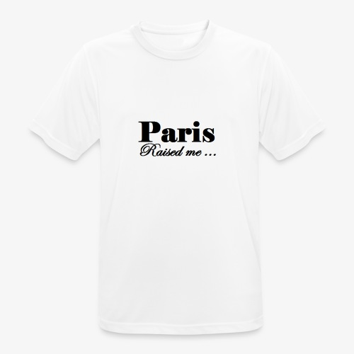 Paris Raised me - T-shirt respirant Homme