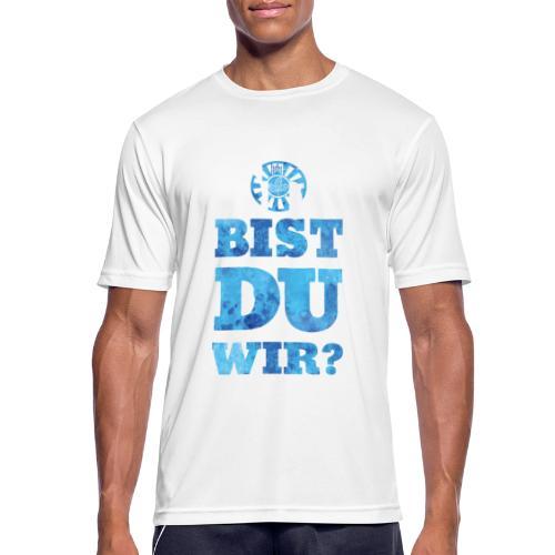 bistduwir3 - Männer T-Shirt atmungsaktiv