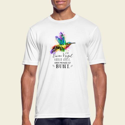 Kolibri: Einen Vogel haben viele - Männer T-Shirt atmungsaktiv
