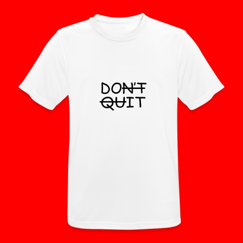 Don't Quit, Do It - Herre T-shirt svedtransporterende