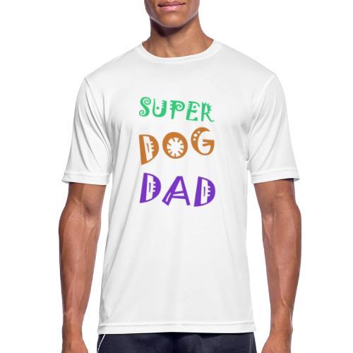 Super dog dad - Mannen T-shirt ademend actief