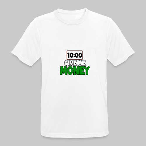 Give me money! - Men's Breathable T-Shirt