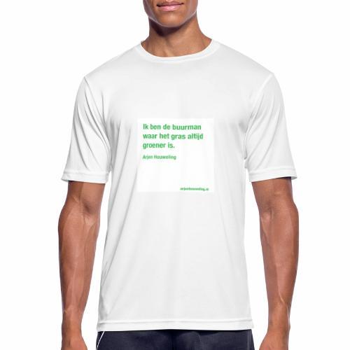 Ik ben de buurman waar het gras altijd groener is - Mannen T-shirt ademend actief