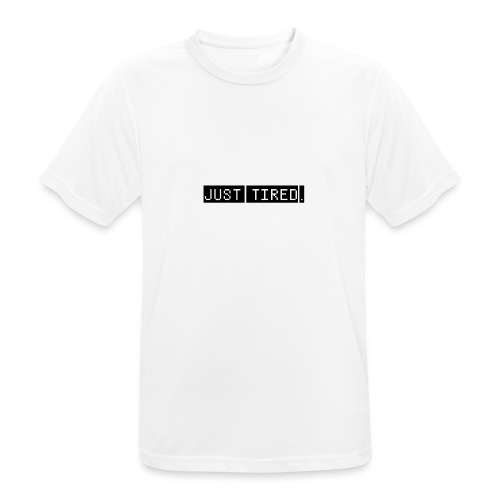 Just Tired / Black - Men's Breathable T-Shirt