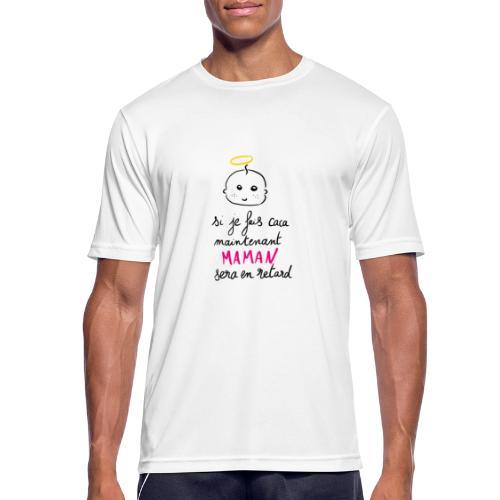 Si je fais caca maintenant Maman sera en retard - T-shirt respirant Homme