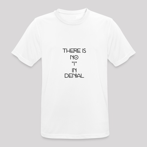 No I in denial - Mannen T-shirt ademend actief