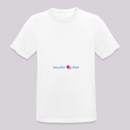 Bald and the Beauty w - Mannen T-shirt ademend actief