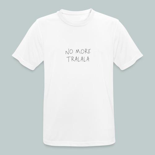 No More Tra La La - Andningsaktiv T-shirt herr