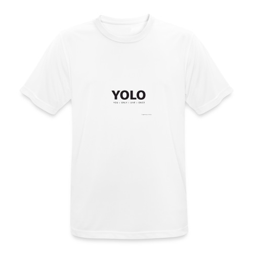 You Only Live One - Men's Breathable T-Shirt