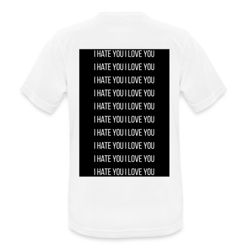 I Hate You I Love YOU - Camiseta hombre transpirable