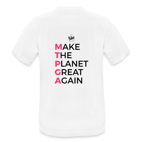MakeThePlanetGreatAgain lettering behind - Men's Breathable T-Shirt
