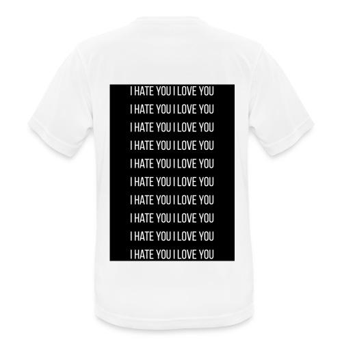 I Hate You I Love YOU - Camiseta hombre transpirable