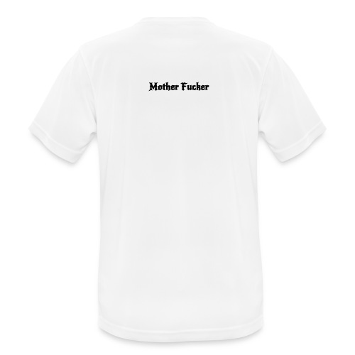 Mother fucker - Mannen T-shirt ademend actief