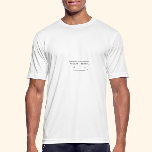 ausgeruht und nuechtern - Männer T-Shirt atmungsaktiv