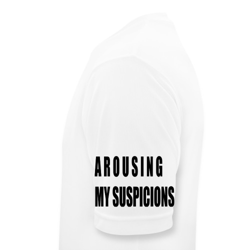 Arousing My Suspicions - Men's Breathable T-Shirt