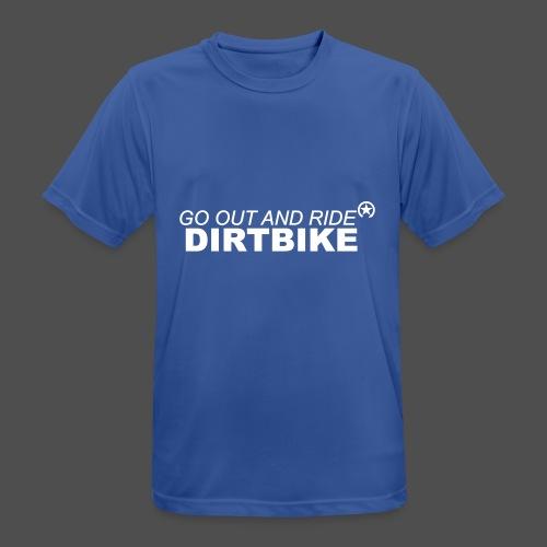 go out and ride dirtbike - Koszulka męska oddychająca