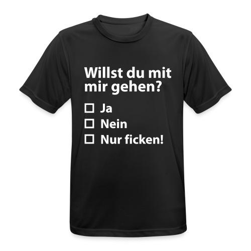 Willst du mit mir gehn? - Männer T-Shirt atmungsaktiv