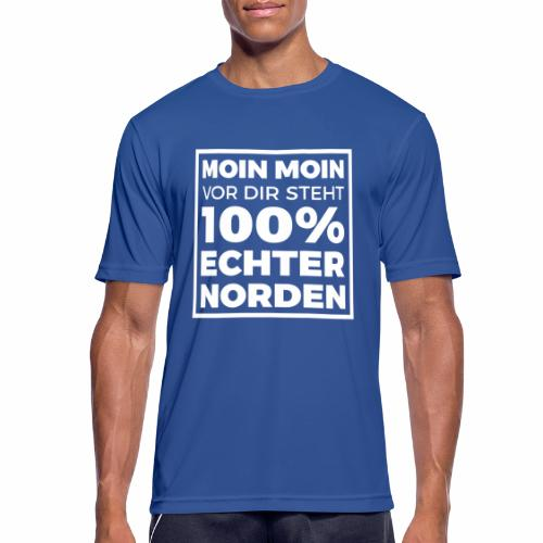 Moin Moin - vor dir steht 100% echter Norden - Männer T-Shirt atmungsaktiv