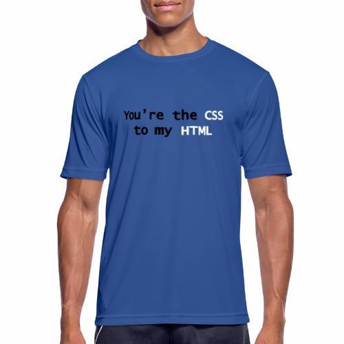 Jij bent mijn CSS - Mannen T-shirt ademend actief