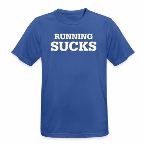 Running Sucks - Männer T-Shirt atmungsaktiv