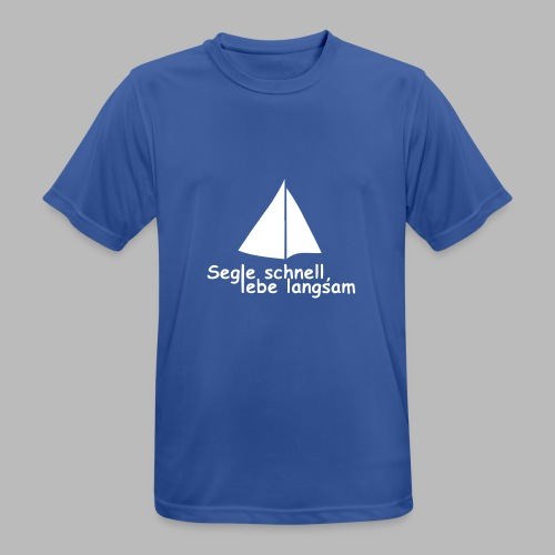 segle_schnell_lebe_langsam - Männer T-Shirt atmungsaktiv