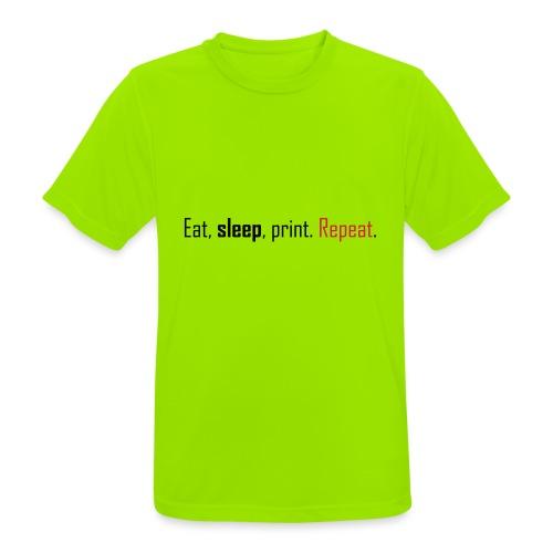 Eat, sleep, print. Repeat. - Men's Breathable T-Shirt