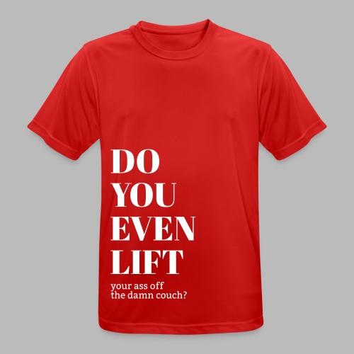 DO YOU EVEN LIFT off - Männer T-Shirt atmungsaktiv