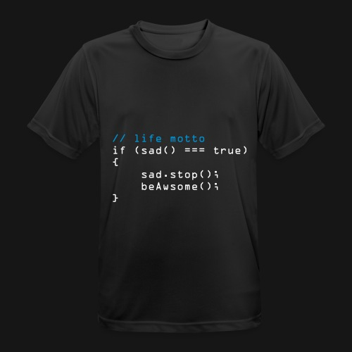 //life Motto Sad - Männer T-Shirt atmungsaktiv