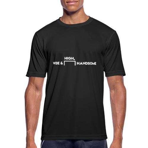 High, Wide and Handsome - Men's Breathable T-Shirt