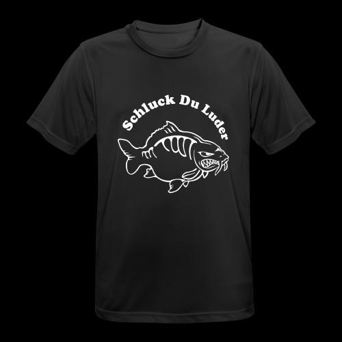 Schluck Du LUDER - Männer T-Shirt atmungsaktiv