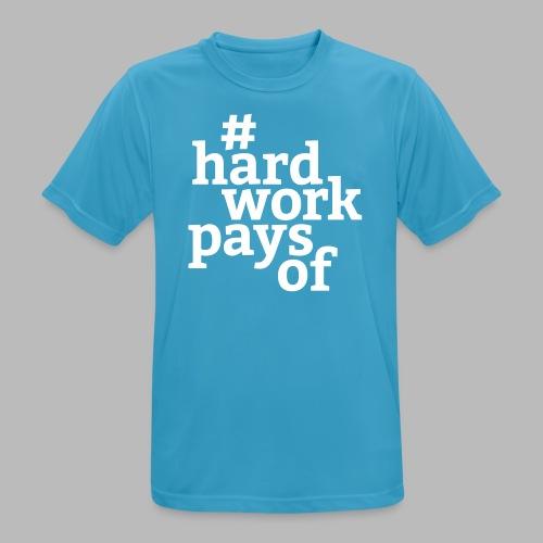 hard work pays of - Männer T-Shirt atmungsaktiv