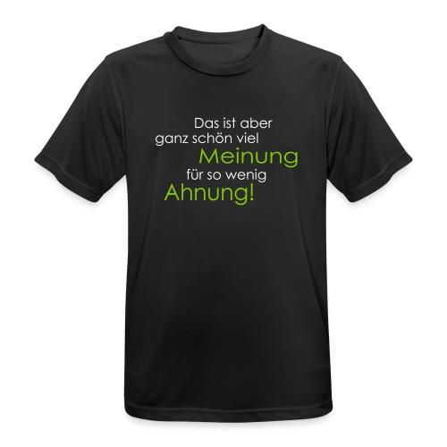 Das ist aber ganz schön viel Meinung - Männer T-Shirt atmungsaktiv