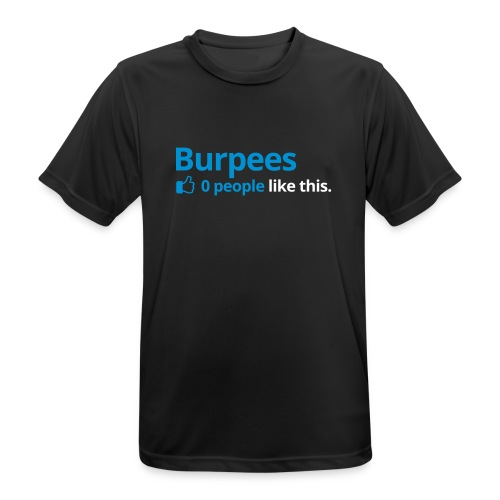 Burpees - 0 People like - Männer T-Shirt atmungsaktiv