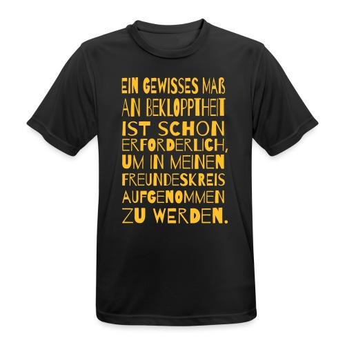 Bekloppt Freunde Geschenk Verrückt Spruch Lustig - Männer T-Shirt atmungsaktiv