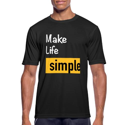 Make Life Simple - T-shirt respirant Homme