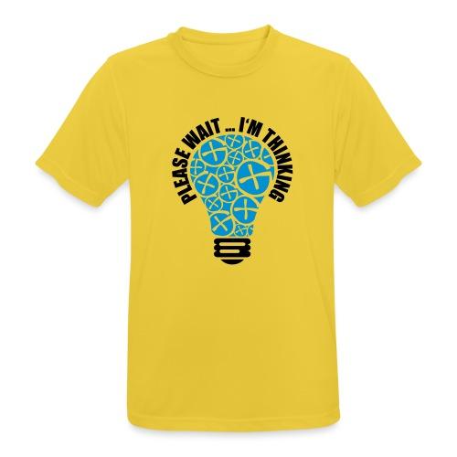 PLEASE WAIT ... I'M THINKING - Männer T-Shirt atmungsaktiv