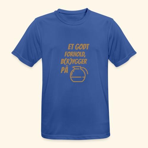 Et godt forhold, b(r)ygger på... - Herre T-shirt svedtransporterende