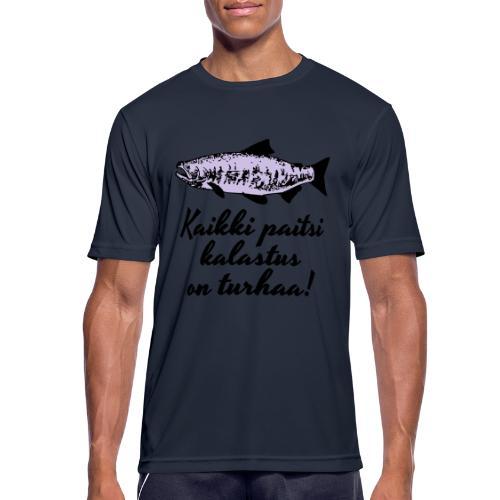 Kaikki paitsi kalastus on turhaa kaksi väriä - miesten tekninen t-paita