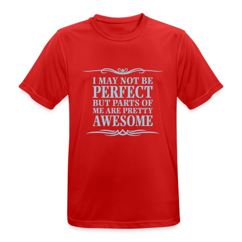 I May Not Be Perfect - Men's Breathable T-Shirt