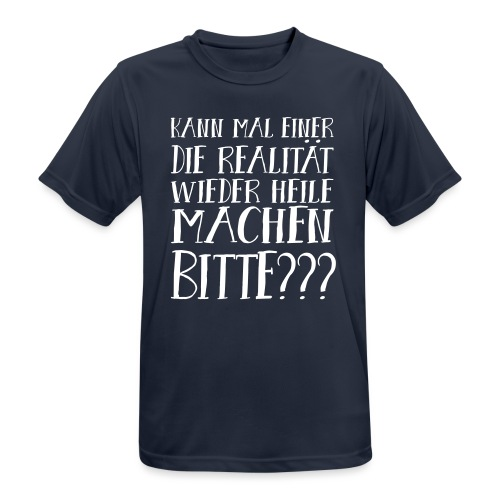 Realität Schlechte Zeiten Krise Hoffnung Spruch - Männer T-Shirt atmungsaktiv