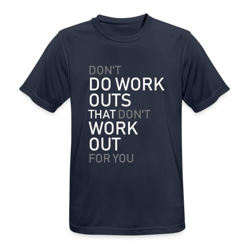 Don't do workouts - Men's Breathable T-Shirt