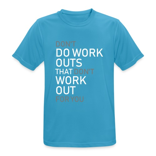 Don't do workouts - Men's Breathable T-Shirt