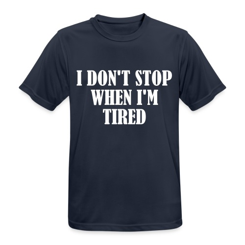 I Dont Stop When im Tired, Fitness, No Pain, Gym - Männer T-Shirt atmungsaktiv