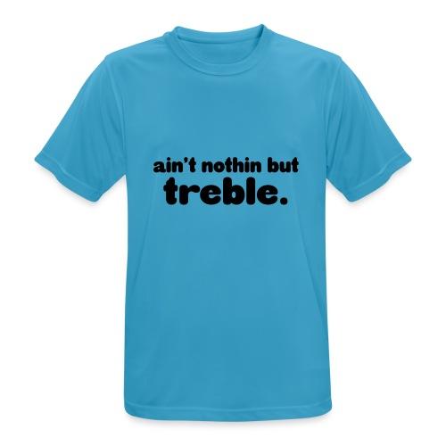 ain't notin but treble - Pustende T-skjorte for menn