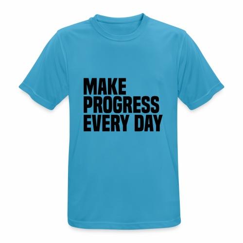 MAKE PROGRESS EVERY DAY - Men's Breathable T-Shirt